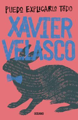 Puedo Explicarlo Todo - Velasco, Xavier