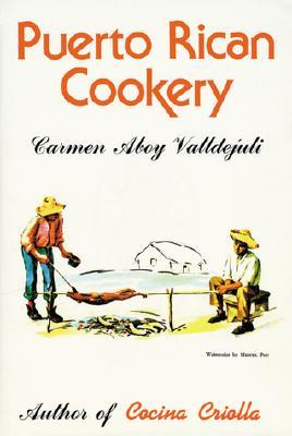 Puerto Rican Cookery - Valldejuli, Carmen Aboy