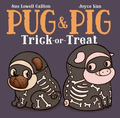 Pug & Pig Trick-Or-Treat - Gallion, Sue Lowell