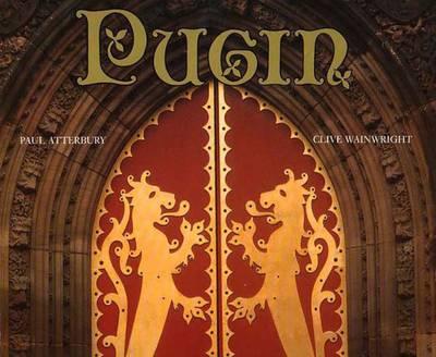 Pugin: A Gothic Passion -