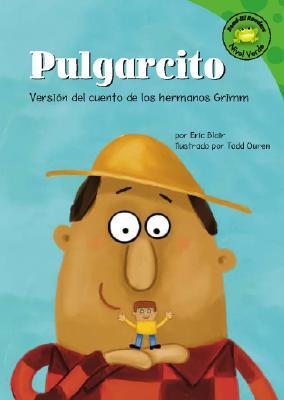 Pulgarcito: Versi?n del Cuento de Los Hermanos Grimm - Blair, Eric, and Ouren, Todd Irving (Illustrator)