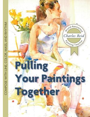 Pulling Your Paintings Together - Reid, Charles