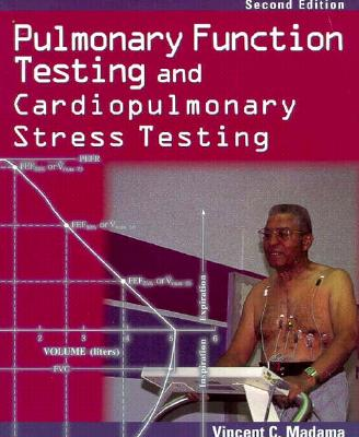 Pulmonary Function Testing and Cardiopulmonary Stress Testing - Madama, Vincent C