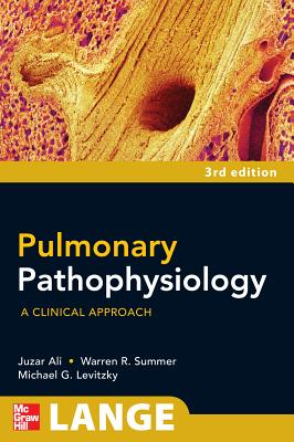 Pulmonary Pathophysiology: A Clinical Approach - Ali, Juzar, M.D.