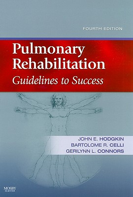 Pulmonary Rehabilitation: Guidelines to Success - Hodgkin, John E, MD, and Celli, Bartolome R, MD, and Connors, Gerilynn A