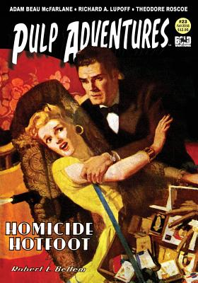 Pulp Adventures #23: Homicide Hotfoot - Bellem, Robert Leslie, and Harvey, Rich (Designer), and Roscoe, Theodore