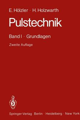 Pulstechnik: Band I . Grundlagen - Kersten, R (Revised by), and Holzler, Erwin, and Larsen, H (Revised by)