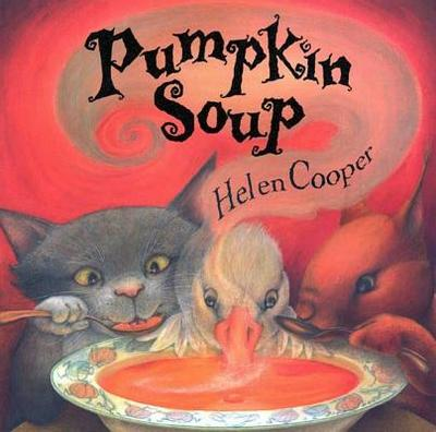 Pumpkin Soup: A Picture Book - Cooper, Helen