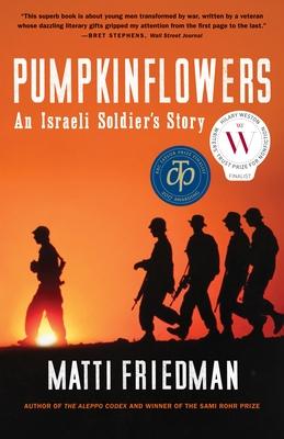 Pumpkinflowers: An Israeli Soldier's Story - Friedman, Matti
