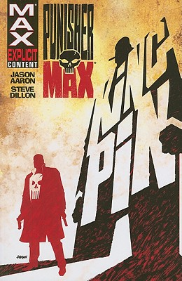 Punisher Max: Kingpin - Aaron, Jason, and Dillon, Steve (Artist)