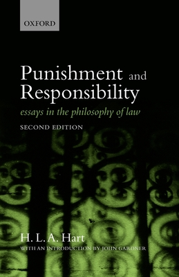 Punishment and Responsibility: Essays in the Philosophy of Law - Hart, H L a