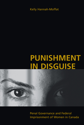 Punishment in Disguise - Hannah-Moffat, Kelly