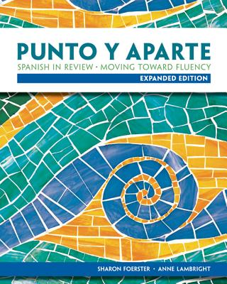 Punto y Aparte: Spanish in Review: Moving Toward Fluency - Foerster, Sharon