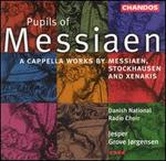 Pupils of Messiaen: A cappella works by Messiaen, Stockhausen & Xenakis