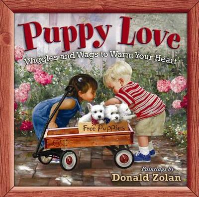 Puppy Love: Wiggles and Wags to Warm Your Heart -