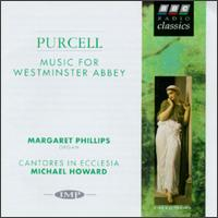 Purcell: Music for Westminster Abbey - Cantores in Ecclesia; David Thomas (bass); Geoffrey Mitchell (counter tenor); Margaret Phillips (organ); Peter Hall (tenor); Michael Howard (conductor)