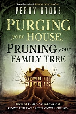 Purging Your House, Pruning Your Family Tree - Stone, Perry