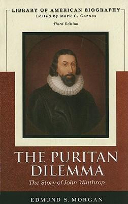 Puritan Dilemma: The Story of John Winthrop - Morgan, Edmund S, Professor
