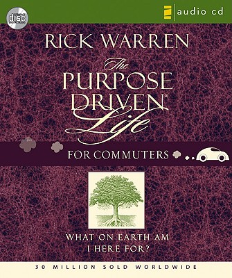 Purpose Driven Life- For Commuters: What on Earth Am I Here For? - Warren, Rick, D.Min. (Narrator)