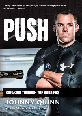 Push: Breaking Through the Barriers - Quinn, Johnny