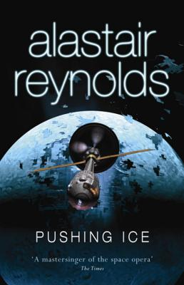 Pushing Ice - Reynolds, Alastair