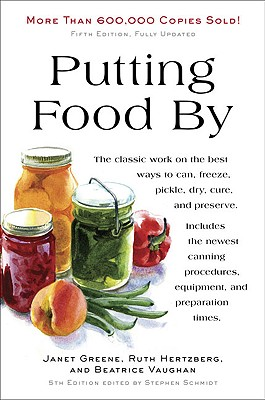 Putting Food by - Hertzberg, Ruth, and Greene, Janet, and Vaughan, Beatrice