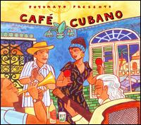 Putumayo Presents: Cafe Cubano - Various Artists