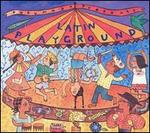 Putumayo Presents: Latin Playground