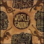 Putumayo Presents: World Groove - Various Artists