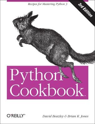 Python Cookbook: Recipes for Mastering Python 3 - Beazley, David, and Jones, Brian K
