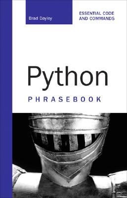 Python Phrasebook: Essential Code and Commands - Dayley, Brad