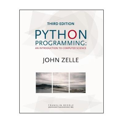 Python Programming: An Introduction to Computer Science - Zelle, John M