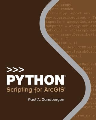 Python Scripting for Arcgis - Zandbergen, Paul A
