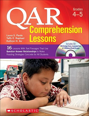 Qar Comprehension Lessons: Grades 4-5: 16 Lessons with Text Passages That Use Question Answer Relationships to Make Reading Strategies Concrete for All Students - Raphael, Taffy, and Au, Kathryn