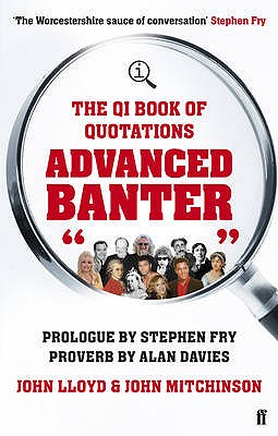 Qi Advanced Banter: The Qi Book of Quotations - Fry, Stephen, and Lloyd, John, and Mitchinson, John