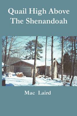 Quail High Above the Shenandoah - Laird, Mac