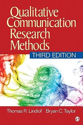 Qualitative Communication Research Methods - Lindlof, Thomas R, Dr., and Taylor, Bryan Copeland