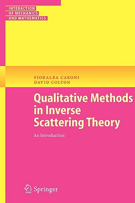 Qualitative Methods in Inverse Scattering Theory: An Introduction - Cakoni, Fioralba