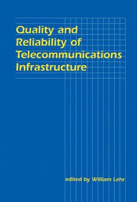 Quality and Reliability Telcom - Lehr, William H (Editor)