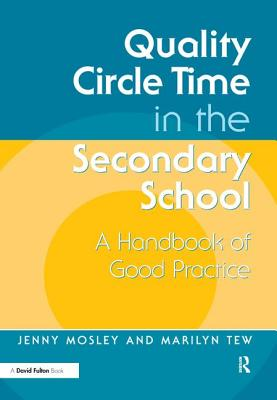 Quality Circle Time in the Secondary School - Mosley, Jenny