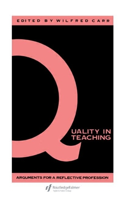 Quality in Teaching - Carr, Wilfred (Editor)