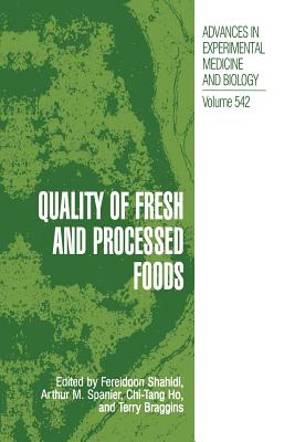 Quality of Fresh and Processed Foods - Shahidi, Fereidoon (Editor), and Spanier, Arthur M (Editor), and Chi-Tang Ho (Editor)