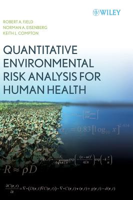 Quantitative Environmental Risk Analysis for Human Health - Fjeld, Robert A, and Eisenberg, Norman A, and Compton, Keith L