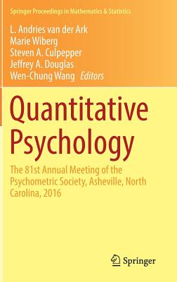 Quantitative Psychology: The 81st Annual Meeting of the Psychometric Society, Asheville, North Carolina, 2016 - Van Der Ark, L Andries (Editor), and Wiberg, Marie (Editor), and Culpepper, Steven A (Editor)