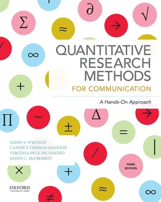 Quantitative Research Methods for Communication - Wrench, Jason S, and Thomas-Maddox, Candice, and Peck Richmond, Virginia