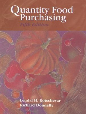 Quantity Food Purchasing - Kotschevar, Lendal Henry, and Donnelly, Richard