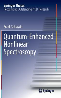 Quantum-Enhanced Nonlinear Spectroscopy - Schlawin, Frank