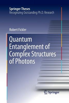 Quantum Entanglement of Complex Structures of Photons - Fickler, Robert