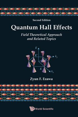 Quantum Hall Effects: Field Theoretical Approach and Related Topics - Ezawa, Zyun Francis