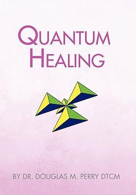 Quantum Healing - Perry, Doug